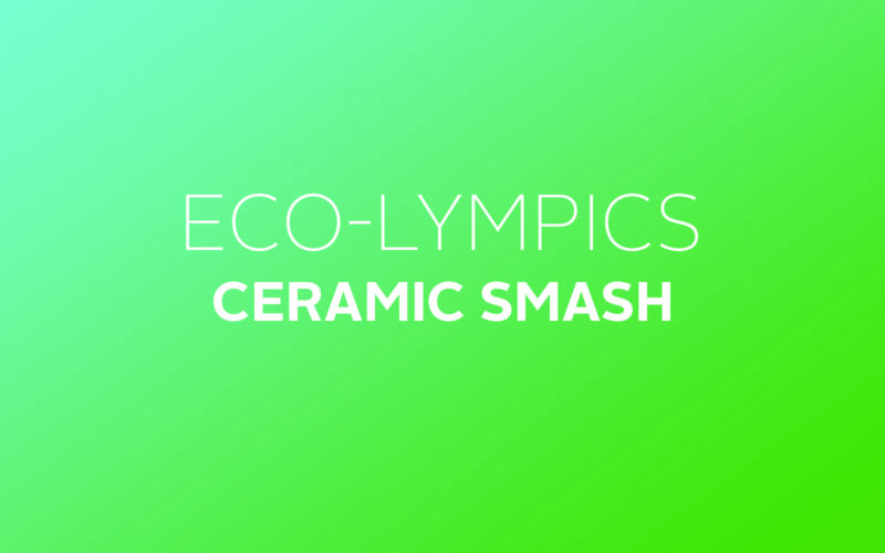 Eco-lympics Ceramic Smash